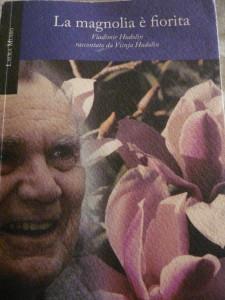 La magnolia è fiorita - Vladimir Hudolin raccontato da Visnja Hudolin