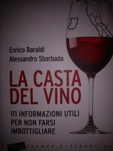 La casta del vino- Anno 2011 - Enrico Baraldi, Alessandro Sbarbada